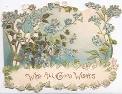 WITH ALL GOOD WISHES in gilt on white plaque below, blue forget-me-nots & perforated design