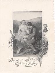 BURNS AND HIGHLAND MARY sitting close together, he examines her hand, thistles around