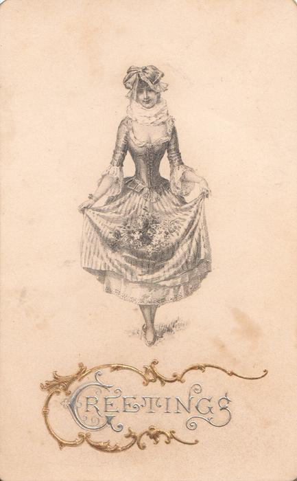 GREETING(G illuminated) in silver surrounded by gilt design. nouveau style girl stands holding up skirt with both hands