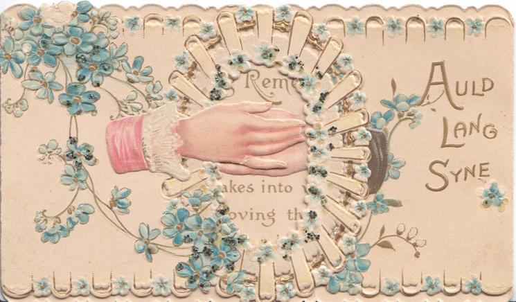 AULD LANG SYNE right of male & female clasped hands, forget-me-nots around