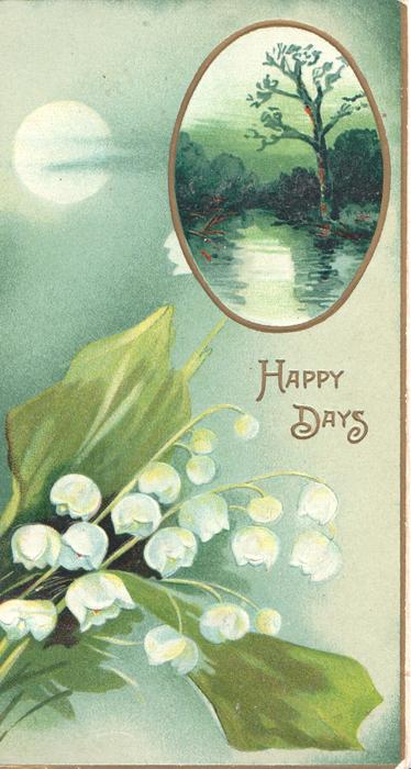 HAPPY DAYS, moon-lit green & gilt design & watery rural inset over lilies-of-the-valley, green background