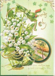 FRIENDS EVER(F & E illuminated),  lilies-of-the-valley in basket with green ribbon on left flap, circular rural inset above greeting