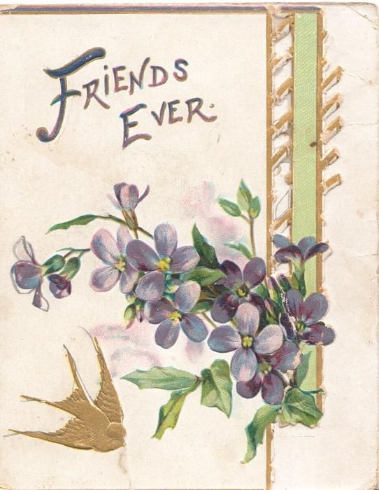 FRIENDS EVER in gilt above lilac & gilt swallow,  perforated gilt & green design right