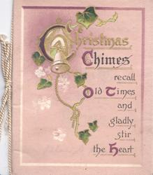 CHRISTMAS CHIMES RECALL OLD TIMES AND GLADLY STIR THE HEART bell & ivy around, pale purple background