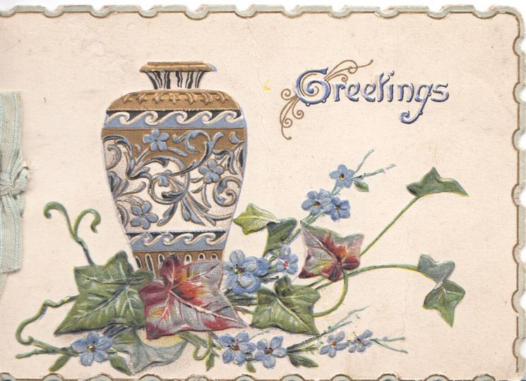 GREETINGS(G illuminated) in gilt & gilt vase above ivy leaves & forget-me-nots