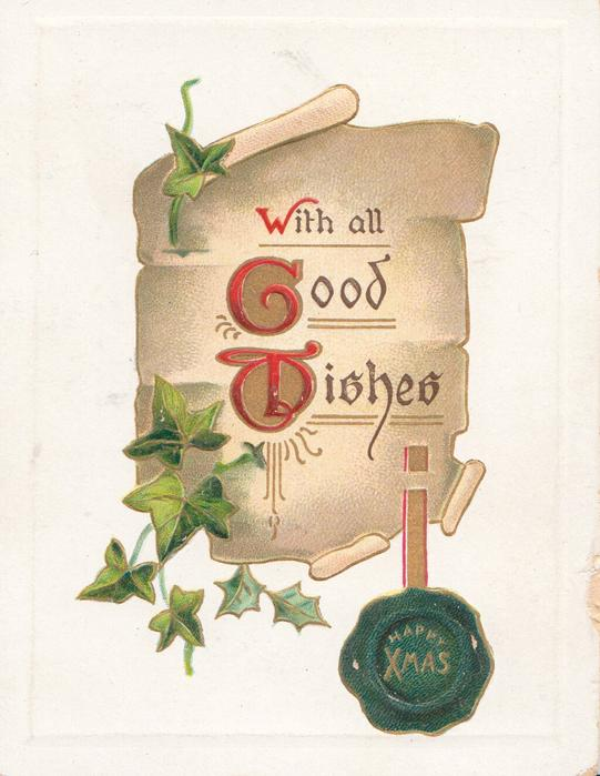 WITH ALL GOOD WISHES(W,G &W illuminated ) on brown plaque with ivy leaves, HAPPY XMAS on green seal