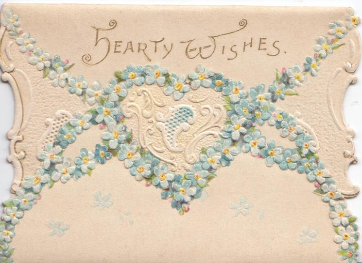 HEARTY WISHES in gilt above chains of forget-me-nots across both flaps embossed, white heart shaped design centrally