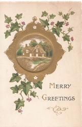 MERRY GREETINGS ivy leaves around rural scene of house & stream set in very heavy gilt surround