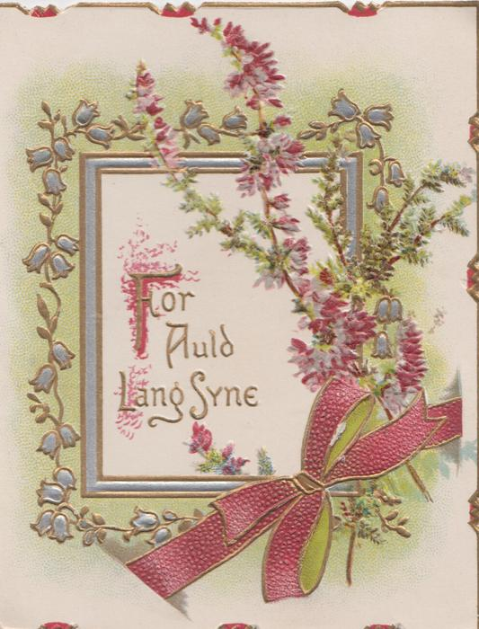 FOR AULD LANG SYNE(F,A,L&S illuminated ), stylised heather round plaque, purple heather right, pink ribbon