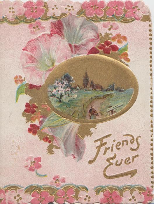 FRIENDS EVER in gilt below gilt bordered rural inset, pink petunias around