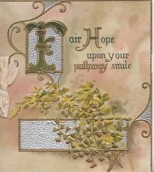FAIR HOPE UPON YOUR PATHWAY SMILE (F & H illuminated)  gilt ginkgo leaves & silver designs, mottled pink background
