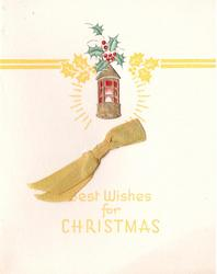BEST WISHES FOR CHRISTMAS below gilt embossed illuminated lantern with holly, golden ribbon applique