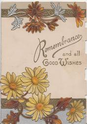 REMEMBRANCE AND ALL GOOD WISHES in gilt above yellow daisies & other daisies above & below
