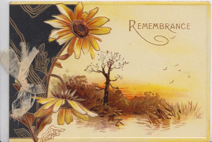 REMEMBRANCE(R illuminated) in gilt above rural view,  yellow daisies & brown design left