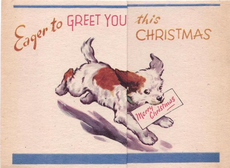 EAGER TO GREET YOU THIS CHRISTMAS dog runs right with MERRY CHRISTMAS card in mouth