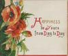 HAPPINESS BE YOURS FROM DAY TO DAY(H,Y,D,&D illuminated) on white, red poppies left, green design, red margins