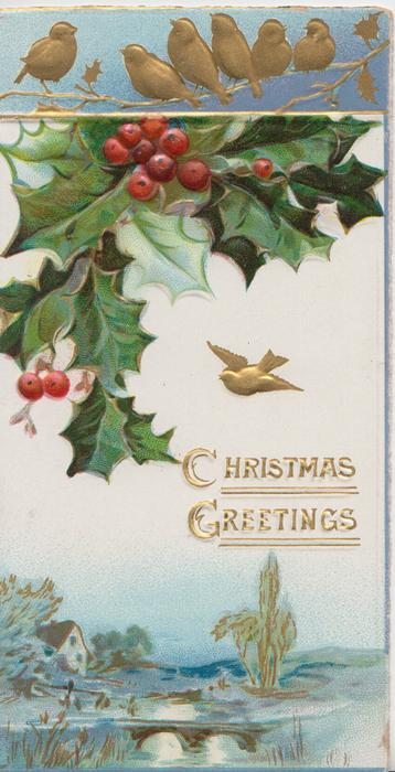 CHRISTMAS GREETINGS below holly & gilt bird flying, 6 gilt birds perched above, watery rural view below
