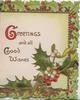 GREETINGS AND ALL GOOD WISHES(G illuminated) left & above holly & mistletoe, holly in green marginal  design