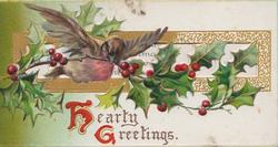 HEARTY GREETINGS(H & G illuminated)  below robin flying with  large spray of holly in front of window design
