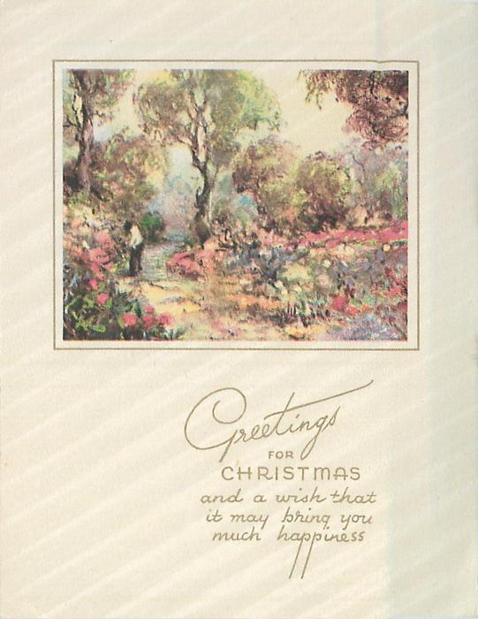 GREETINGS FOR CHRISTMAS ...  figure stands on path lined with flowers & trees