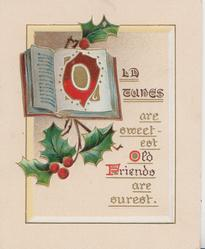 OLD TUNES ARE SWEETEST OLD FRIENDS ARE SUREST (letters illuminated) holly & book design