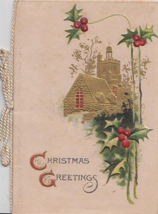 CHRISTMAS GREETINGS (C & G illuminated) below gilt church, holly right & above