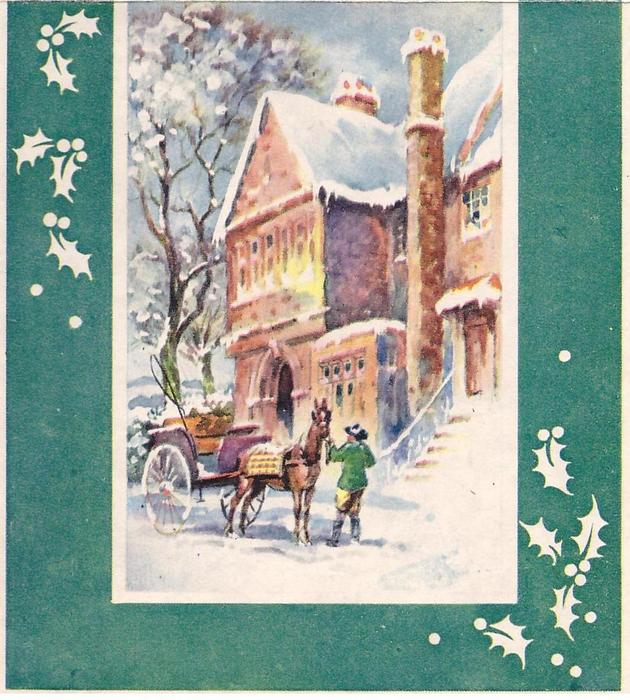 no front title, green border with holly, horse carriage & coach, building right, snow