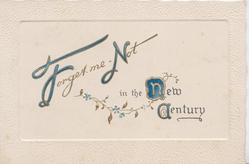 FORGET-ME-NOT IN THE NEW CENTURY(letters illuminted), sparse blue forget-me-nots hanging