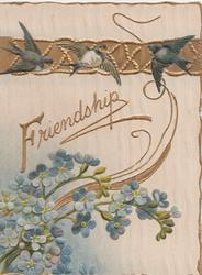 FRIENDSHIP in gllt above blue forget-me-nots & top gilt design & 3 bluebirds of happiness
