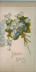 HAPPY DAYS in gilt below bunch of blue forget-me nots