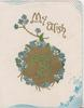 MY WISH in gilt above blue forget-me nots surrounding gilt FORGET ME NOT on circular plaque