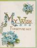 MY WISH(M & W illuminated) blue forget-me nots above & below FORGET-ME-NOT