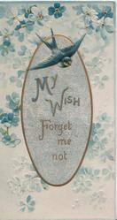 MY WISH on grey plaque surrounded by forget-me-nots, bluebird flies above