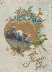 THOUGHTS OF YOU in gilt below heart -shaped rural inset under white & blueorget-me-nots