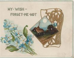 MY-WISH-FORGET-ME-NOT in blue above forget-me nots, gilt design with night rural view