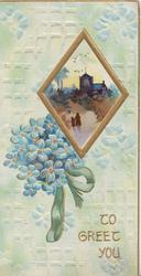 TO GREET YOU below forget-me-nots & diamond shaped rural inset, woman & child walking towards church, pale blue/green background