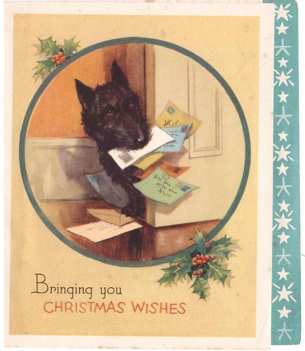 BRINGING YOU CHRISTMAS WISHES below inset of black dog holding many letters in mouth, holly, green panel with stars right