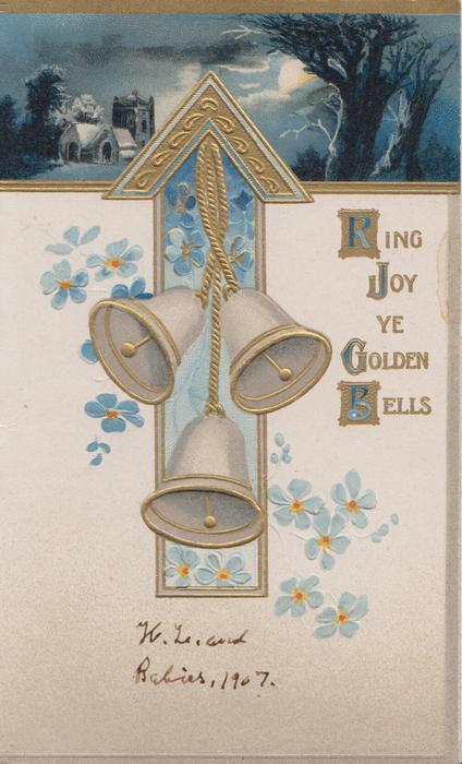 RING JOY YE GOLDEN BELLS(letters illuminated) 3 bells hang in front of forget-me-nots on arrow design, night rural design above