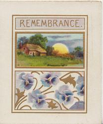 REMEMBRANCE in gilt above rural evening inset, design with blue pansies below