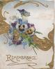 REMEMBRANCE(illuminated) in gilt below elaborate gilt & blue pansy design