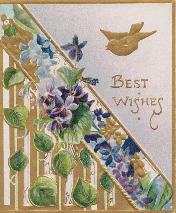 BEST WISHES in gilt right below gilt bird, violets & design, left,  4 gilt edges