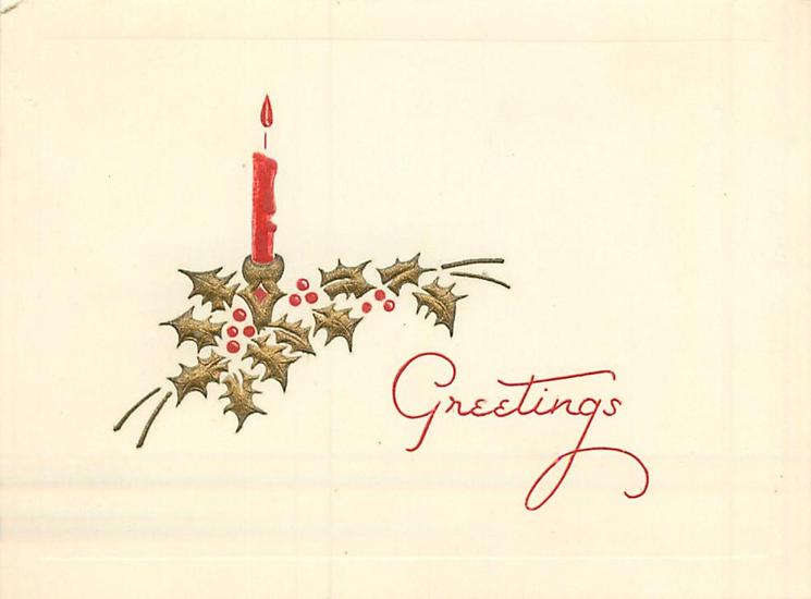 GREETINGS in red below gilt holly with red berries & red candle