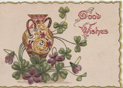 GOOD WISHES(G&W illuminated) in red right top, violets round multicoloured vase, green design on 3 margins