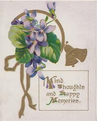 KIND THOUGHTS AND HAPPY MEMORIES(illuminated) below violets, gilt design, 2 bells