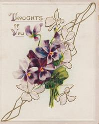 THOUGHTS OF YOU in gilt above violets