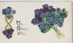 TO GREET YOU(T,G,Y illuminated) in gilt violets around