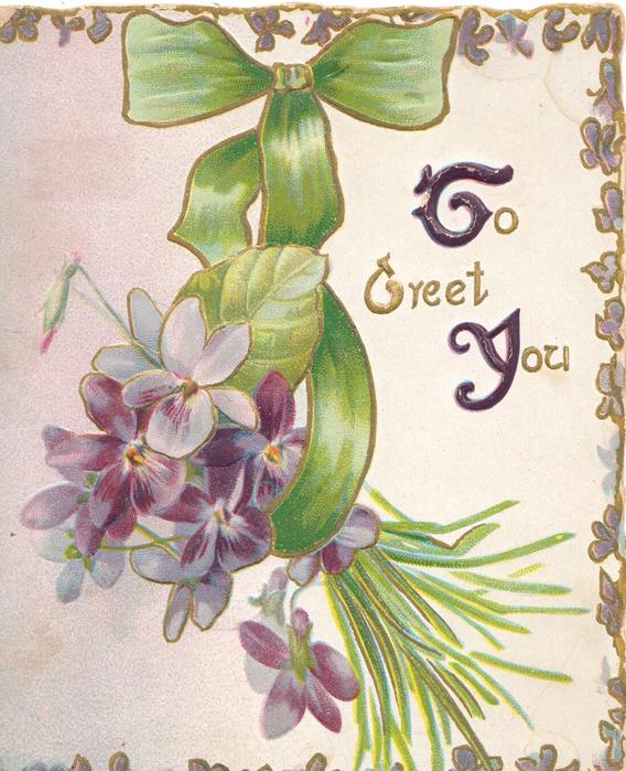 TO GREET YOU(T,G,Y illuminated) upper right, bunch of violets hang from green ribbon, pale pink background