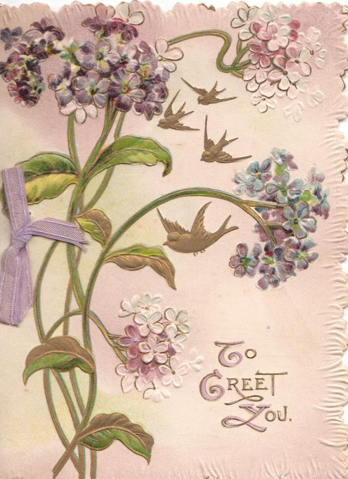 TO GREET YOU in gilt violets above left, 4 gilt birds fly