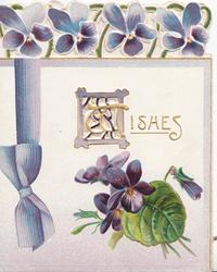 WISHES(W illuminated) in gilt, violets below, floral violet design above with ribbon & bow
