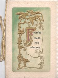 FRIENDS NOW AND ALWAYS(F illuminated) gilt ivy design pale green background, cream margins